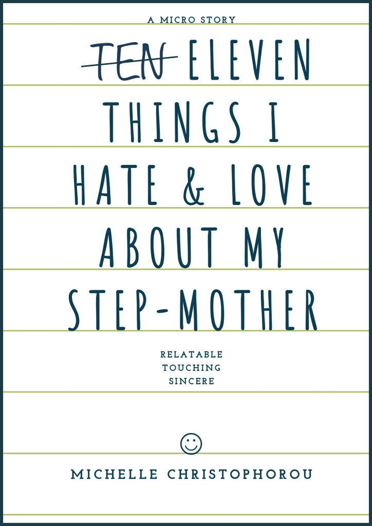 Eleven things I hate & Love About My Step-Mother