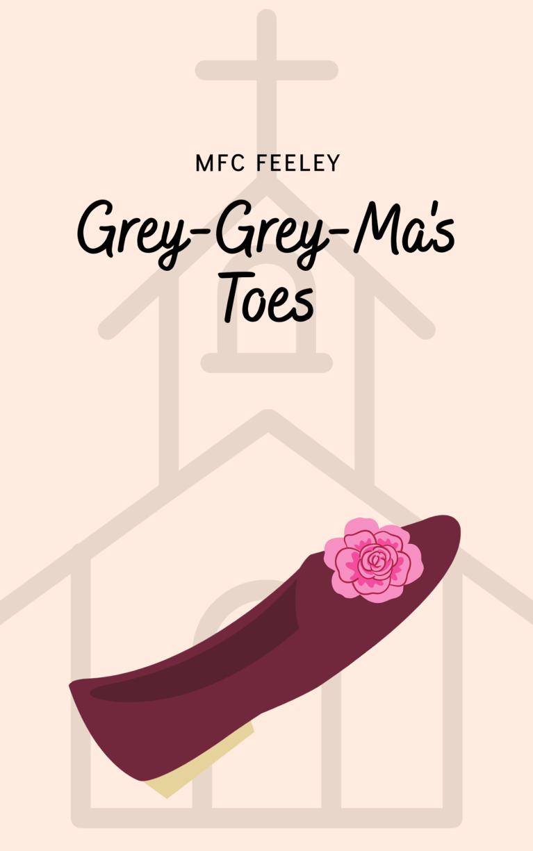 Grey-Grey-Ma's Toes